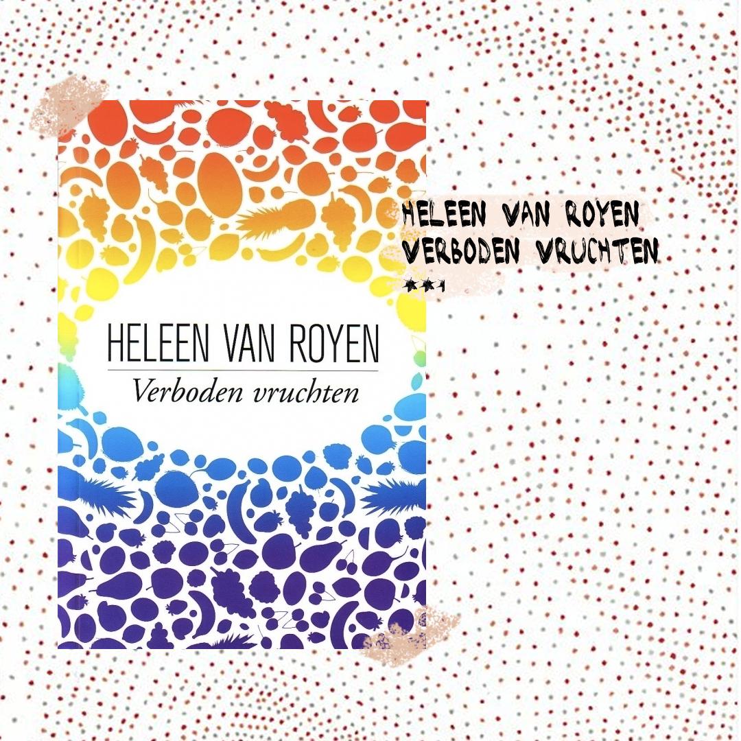 Boekrecensie: Heleen van Royen - Verboden vruchten