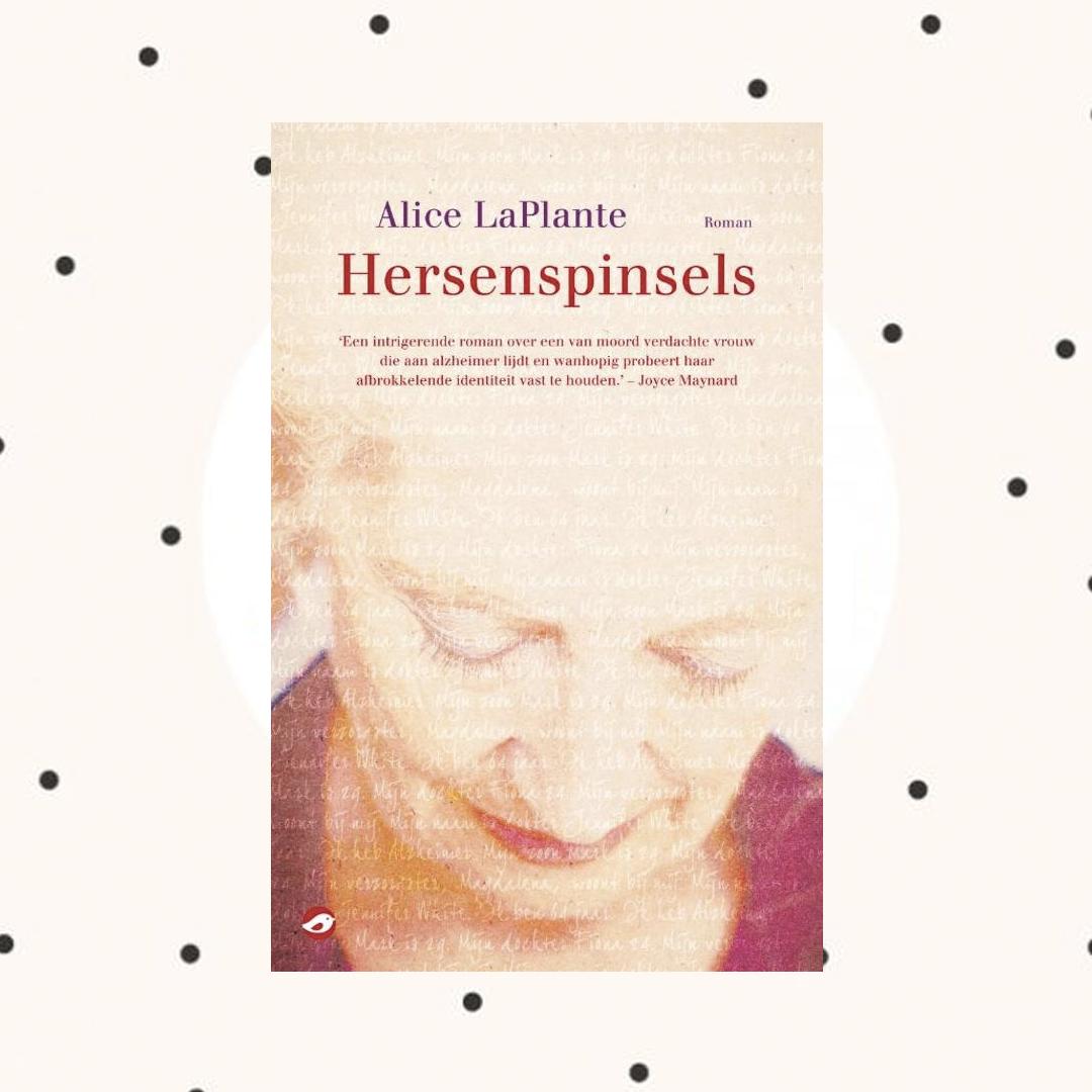 Boekrecensie: Alice LaPlante - Hersenspinsels