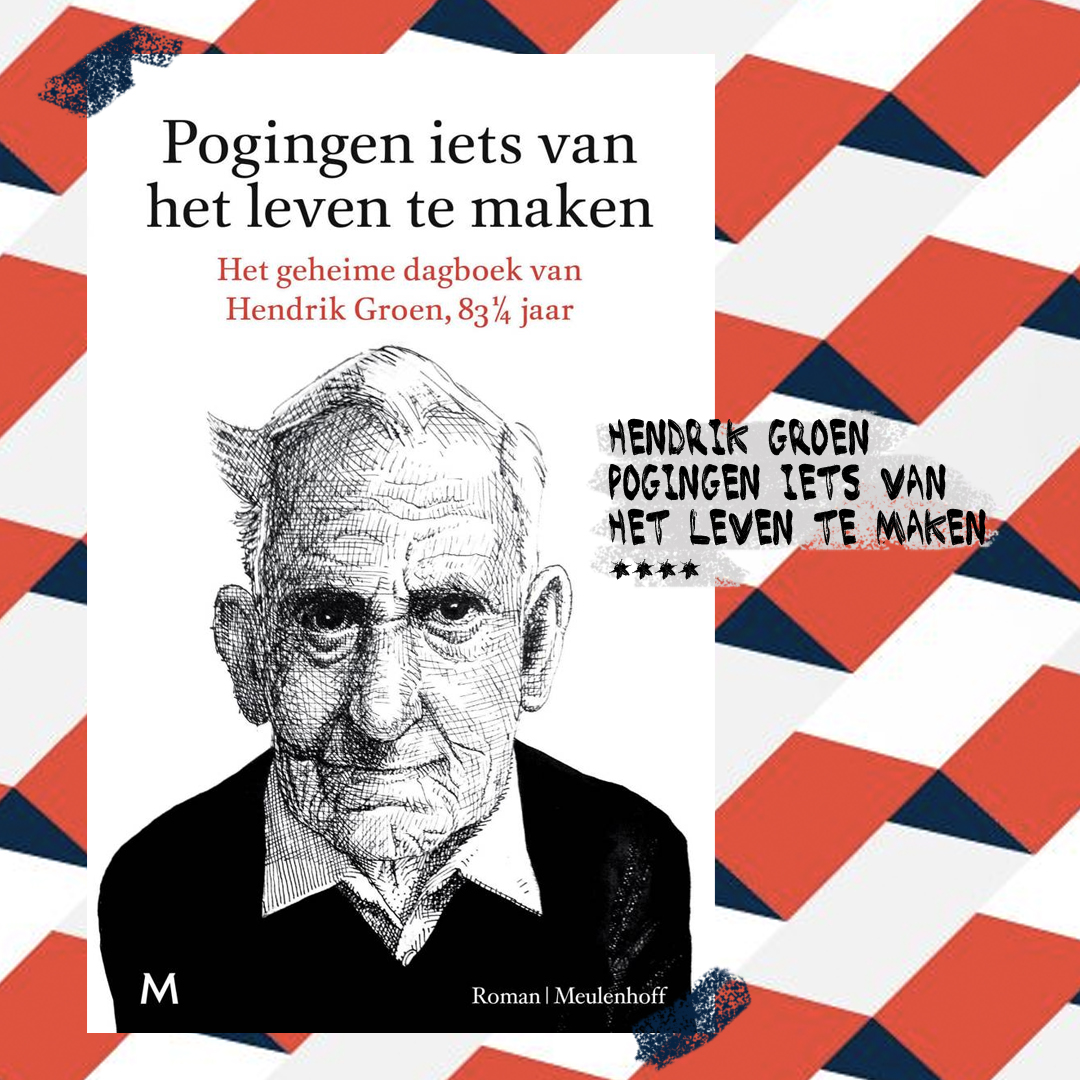 Boekrecensie: Hendrik Groen - Pogingen iets van het leven te maken