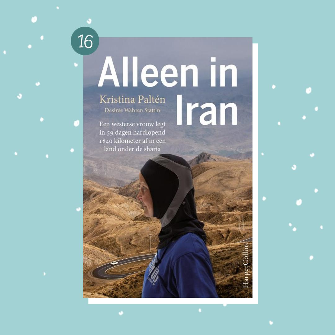De leukste boeken om cadeau te doen met kerst: Alleen in Iran (kerstcadeaus)