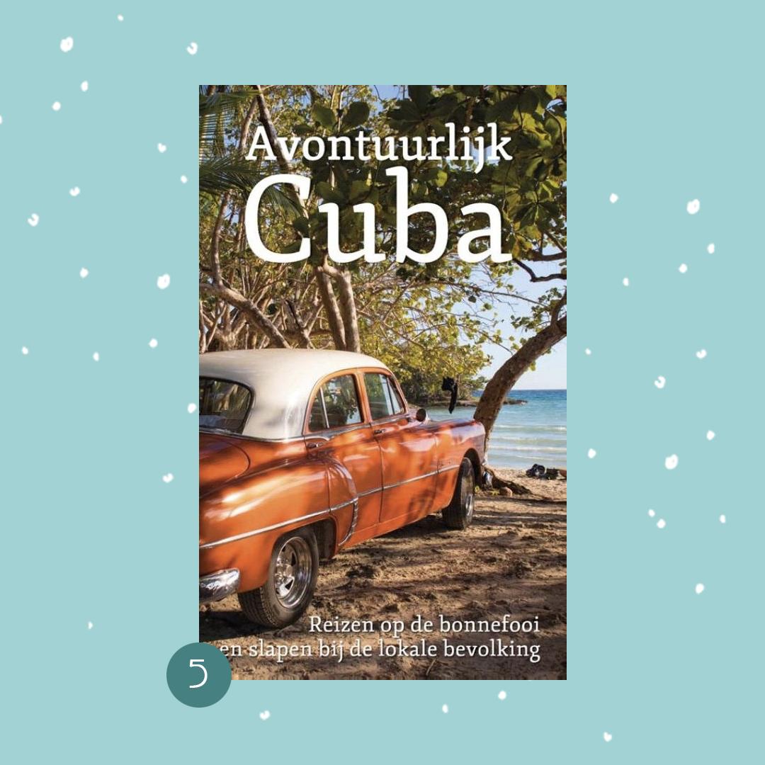 De leukste boeken om cadeau te doen met kerst: Leonie ter Veld - Avontuurlijk Cuba (kerstcadeaus)