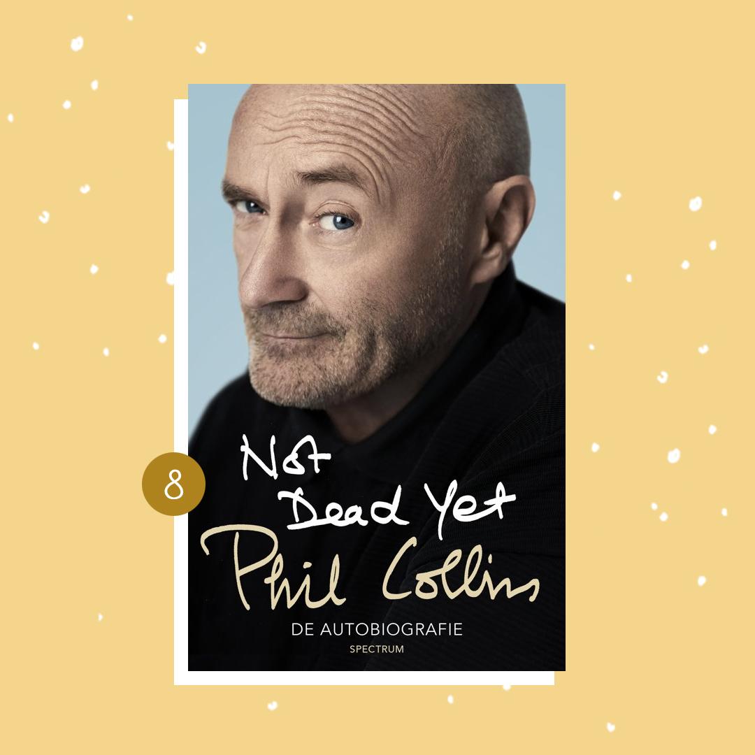 De leukste boeken om cadeau te doen met kerst: Phil Collins - Not Dead Yet (kerstcadeaus)