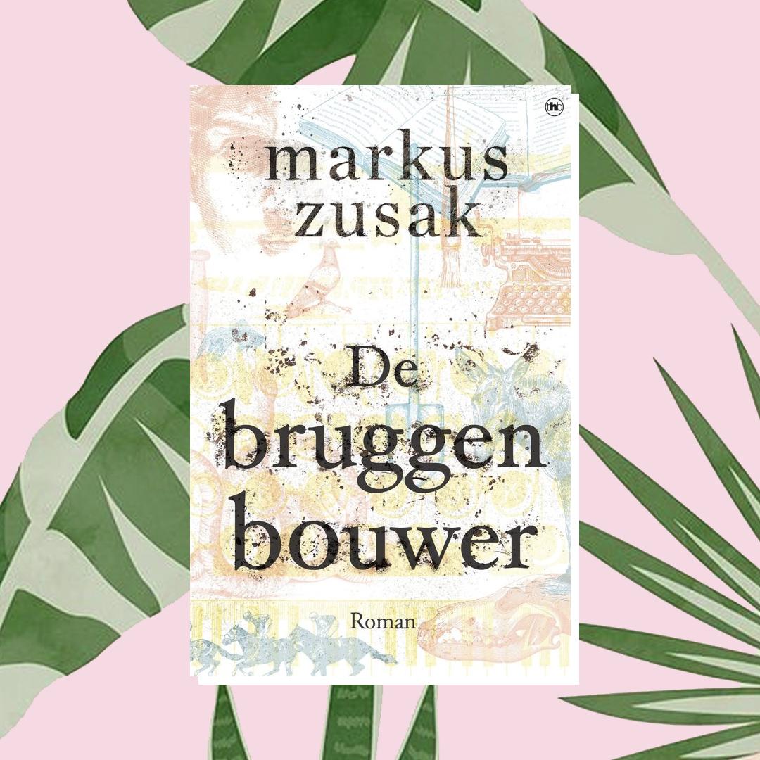 Vakantieboek: Markus Zusak - De bruggenbouwer