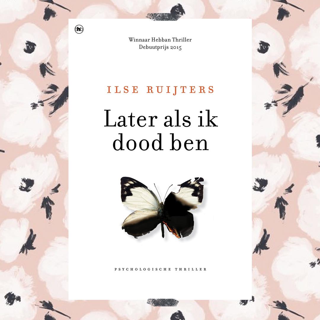 Boekrecensie: Ilse Ruijters - Later als ik dood ben
