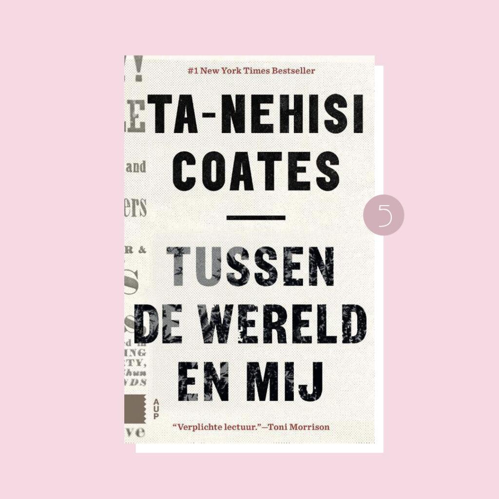 8x belangrijke boeken over racisme: Ta-Nehisi Coates – Tussen de wereld en mij