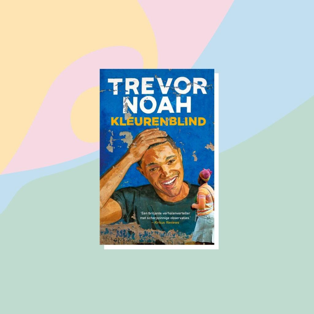 Boeken voor de zomervakantie: Trevor Noah - Kleurenblind