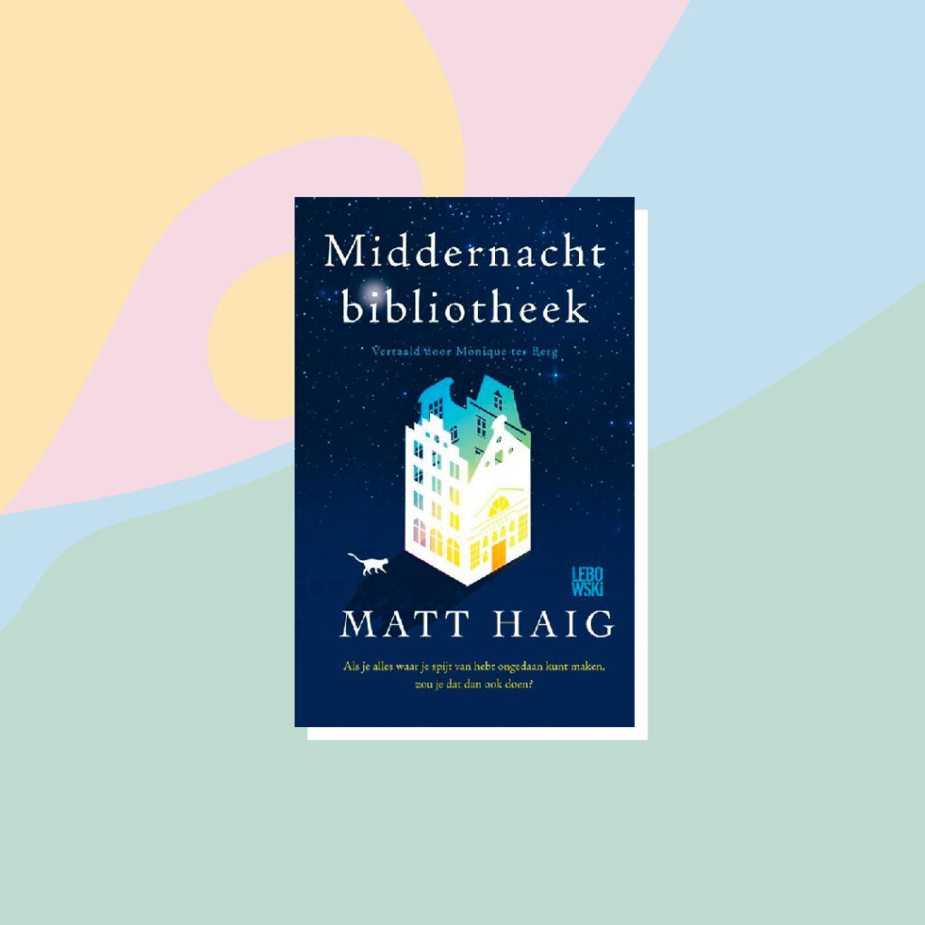 Boeken voor de zomervakantie: Matt Haig - Middernachtbibliotheek