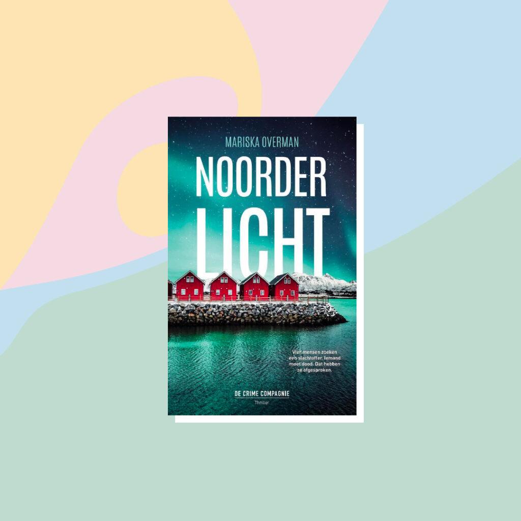 Boeken voor de zomervakantie: Mariska Overman - Noorderlicht