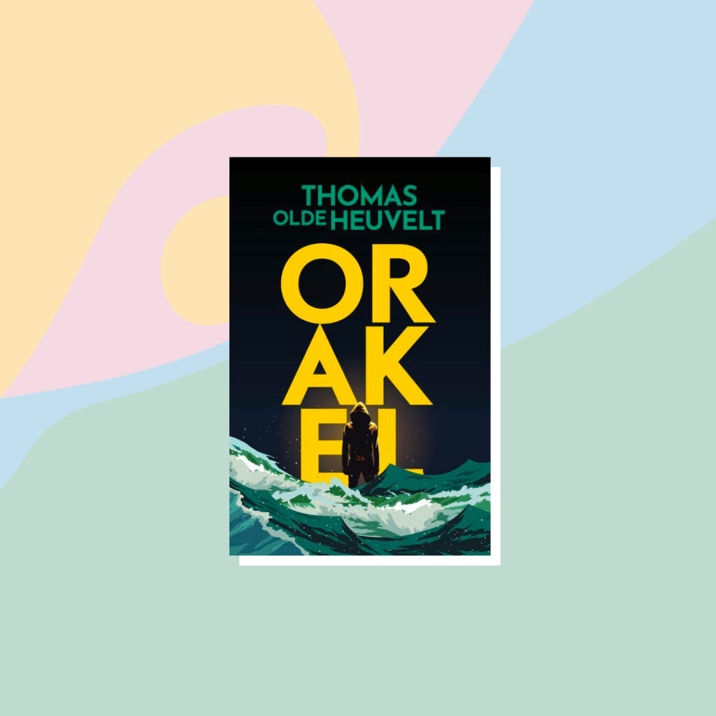 Boeken voor de zomervakantie: Thomas Olde Heuvelt - Orakel